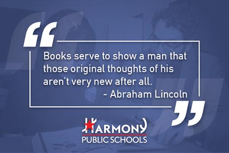 Books serve to show a man that those original thoughts of his aren't very new after all. — Abraham Lincoln